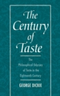 The Century of Taste : The Philosophical Odyssey of Taste in the Eighteenth Century - eBook