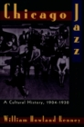 Chicago Jazz : A Cultural History, 1904-1930 - eBook