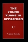 The Young Turks in Opposition - eBook