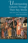 Understanding Cultures through Their Key Words : English, Russian, Polish, German, and Japanese - eBook