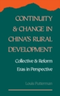Continuity and Change in China's Rural Development : Collective and Reform Eras in Perspective - eBook