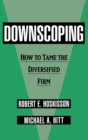 Downscoping : How to Tame the Diversified Firm - eBook
