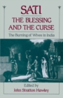 Sati, the Blessing and the Curse : The Burning of Wives in India - eBook