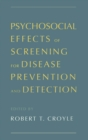 Psychosocial Effects of Screening for Disease Prevention and Detection - eBook