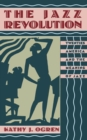 The Jazz Revolution : Twenties America and the Meaning of Jazz - eBook