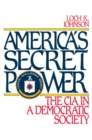 America's Secret Power : The CIA in a Democratic Society - eBook