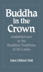 Buddha in the Crown : Avalokitesvara in the Buddhist Traditions of Sri Lanka - eBook