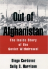 Out of Afghanistan : The Inside Story of the Soviet Withdrawal - eBook
