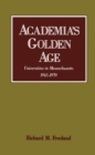 Academia's Golden Age : Universities in Massachusetts, 1945-1970 - eBook