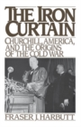 The Iron Curtain : Churchill, America, and the Origins of the Cold War - eBook