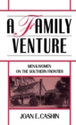 A Family Venture : Men and Women on the Southern Frontier - eBook
