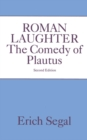 Roman Laughter : The Comedy of Plautus - eBook