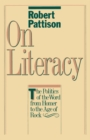 On Literacy : The Politics of the Word from Homer to the Age of Rock - eBook