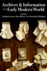 Archives and Information in the Early Modern World - Book