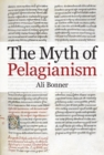 The Myth of Pelagianism - Book