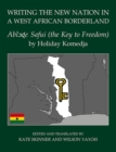 Writing the New Nation in a West African Borderland : Ablode Safui (the Key to Freedom) by Holiday Komedja - Book