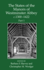 The States of the Manors of Westminster Abbey c.1300 to 1422 Part 1 - Book