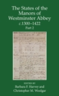 The States of the Manors of Westminster Abbey c.1300 to 1422 Part 2 - Book