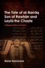The Tale of al-Barraq Son of Rawhan and Layla the Chaste : A bilingual edition and study - Book