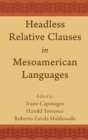 Headless Relative Clauses in Mesoamerican Languages - Book