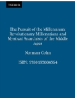 The Pursuit of the Millennium : Revolutionary Millenarians and Mystical Anarchists of the Middle Ages - eBook