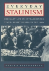 Everyday Stalinism: Ordinary Life in Extraordinary Times: Soviet Russia in the 1930s : Ordinary Life in Extraordinary Times: Soviet Russia in the 1930s - eBook