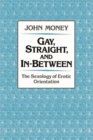Gay, Straight, and In-Between : The Sexology of Erotic Orientation - eBook