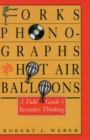 Forks, Phonographs, and Hot Air Balloons : A Field Guide to Inventive Thinking - eBook
