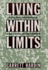 Living within Limits : Ecology, Economics, and Population Taboos - eBook