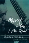 Myself When I Am Real : The Life and Music of Charles Mingus - eBook