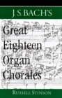 J.S. Bach's Great Eighteen Organ Chorales - eBook