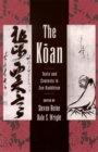 The Koan : Texts and Contexts in Zen Buddhism - eBook