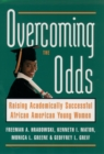 Overcoming the Odds : Raising Academically Successful African American Young Women - eBook