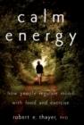 Calm Energy : How People Regulate Mood with Food and Exercise - eBook