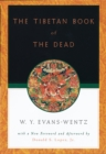 The Tibetan Book of the Dead : Or The After-Death Experiences on the Bardo Plane, according to L=ama Kazi Dawa-Samdup's English Rendering - eBook