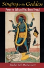 Singing to the Goddess : Poems to Kali and Uma from Bengal - eBook