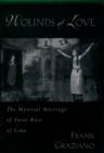 Wounds of Love : The Mystical Marriage of Saint Rose of Lima - eBook