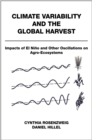 Climate Variability and the Global Harvest : Impacts of El Nino and Other Oscillations on Agro-Ecosystems - eBook