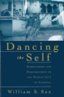 Dancing the Self : Personhood and Performance in the Pandav Lila of Garhwal - eBook