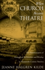 When Church Became Theatre : The Transformation of Evangelical Architecture and Worship in Nineteenth-Century America - eBook