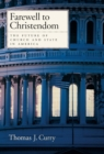 Farewell to Christendom : The Future of Church and State in America - eBook