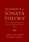Elements of Sonata Theory : Norms, Types, and Deformations in the Late-Eighteenth-Century Sonata - eBook