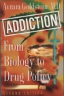 Addiction : From Biology to Drug Policy - eBook
