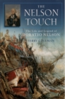The Nelson Touch : The Life and Legend of Horatio Nelson - eBook