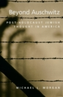 Beyond Auschwitz : Post-Holocaust Jewish Thought in America - eBook