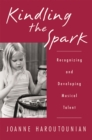 Kindling the Spark : Recognizing and Developing Musical Talent - eBook