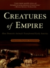 Creatures of Empire : How Domestic Animals Transformed Early America - eBook