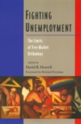 Fighting Unemployment : The Limits of Free Market Orthodoxy - eBook