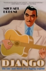 Django : The Life and Music of a Gypsy Legend - eBook
