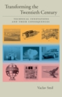 Transforming the Twentieth Century : Technical Innovations and Their Consequences - eBook